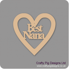 3mm MDF Best Nana Heart Hearts With Words