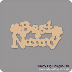 3mm MDF Best Nanny With Flowers Mother's Day