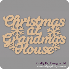 3mm MDF Christmas At Grandma's House hanging plaque Christmas Quotes & Signs
