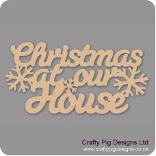 3mm MDF Christmas At Our House hanging plaque (3 lines) Christmas Quotes & Signs