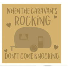 3mm Layered Hanging Sign - Don't Come Knocking When The Caravans Rocking Home
