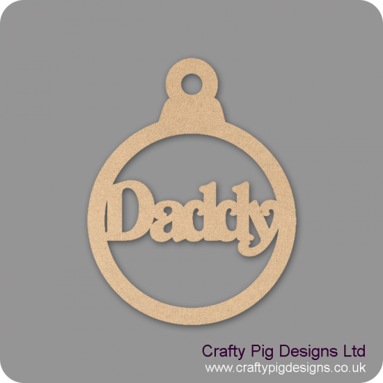 3mm MDF Daddy Bauble Christmas Baubles