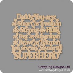 3mm MDF Daddy You Are: As Smart As Ironman, As Strong As Hulk, As Fast As........(with badges)
