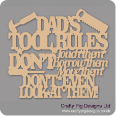3mm MDF Dad's Tool Rules....Don't Touch Them, Don't Borrow them.... Fathers Day