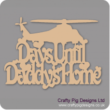 3mm MDF Days Until My Daddy's Home chalkboard plaque with hearts (with helicopter) Fathers Day