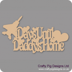 3mm MDF Days Until My Daddy's Home chalkboard plaque (with jet) Fathers Day