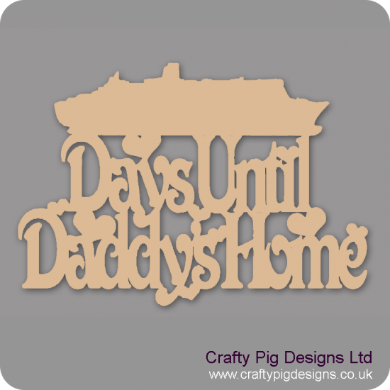 3mm MDF Days Until My Daddy's Home chalkboard plaque (with ship) Fathers Day