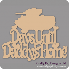 3mm MDF Days Until My Daddy's Home chalkboard plaque (with tank)