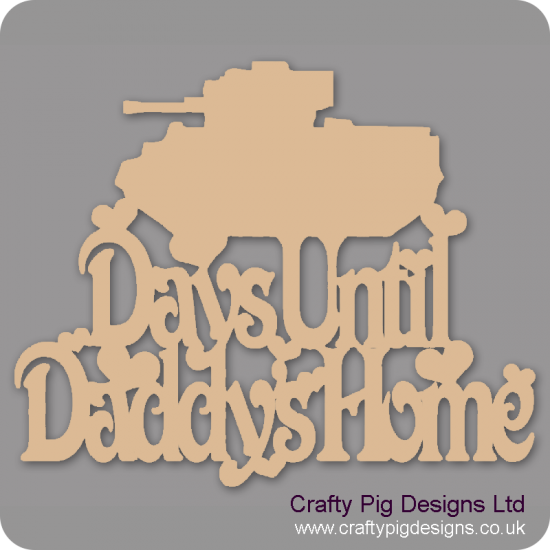 3mm MDF Days Until My Daddy's Home chalkboard plaque (with tank) Fathers Day