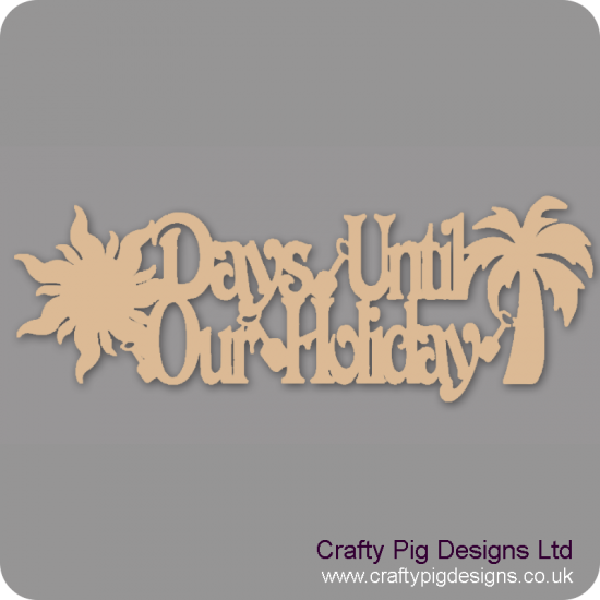 3mm MDF Days Until our Holiday Plaque (with Sunburst and Palm Tree) Chalkboard Countdown Plaques