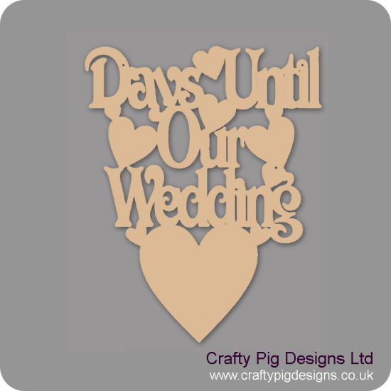 3mm MDF Days until our wedding with heart below Chalkboard Countdown Plaques