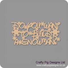 3mm MDF Do you want to build a snowman sign words only (disney font)