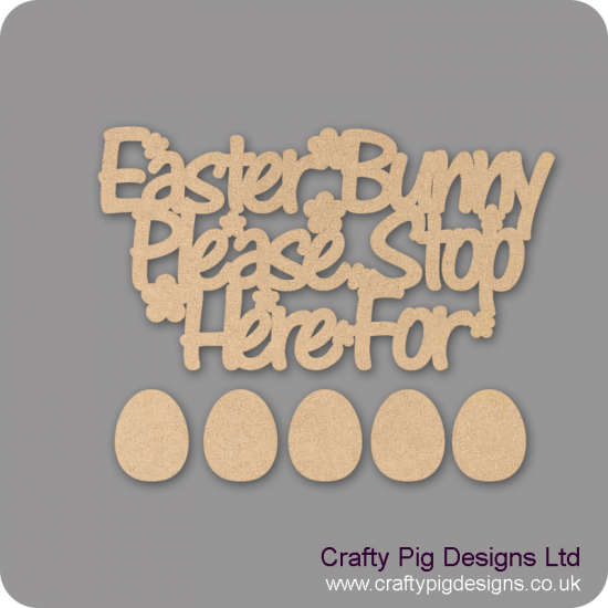 3mm MDF Easter Bunny Stop Here For (with 5 egg shapes) Easter