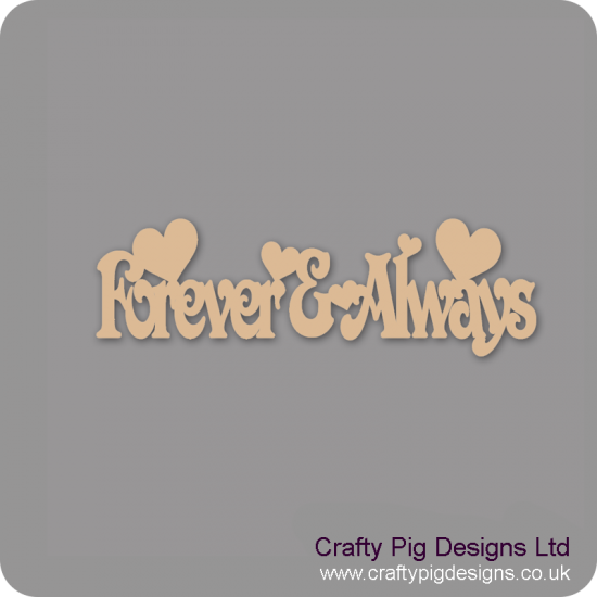 3mm MDF Forever And Always Valentines