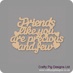 3mm MDF Friends Like You Are Precious And Few Hanging Plaque