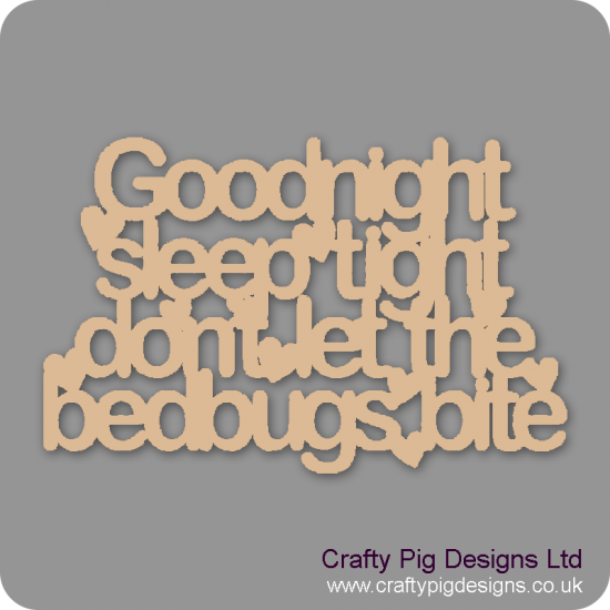 3mm MDF Goodnight Sleep Tight Don't Let The Bedbugs Bite Home