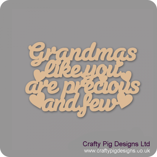 3mm MDF Grandmas Like You Are Precious And Few Hanging Plaque Mother's Day