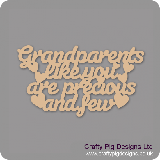 3mm MDF Grandparents Like You Are Precious And Few Hanging Plaque