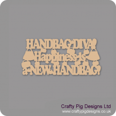 3mm MDF Handbag Diva! Happiness Is A New Hangbag!