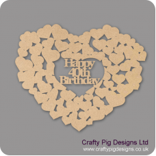 3mm MDF Happy 40th Birthday Heart Of Hearts Hearts With Words