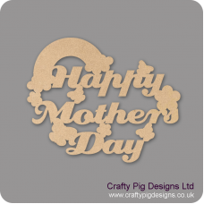 3mm MDF Mother's Day Plaque With Flowers Butterlfies And Rainbow Mother's Day
