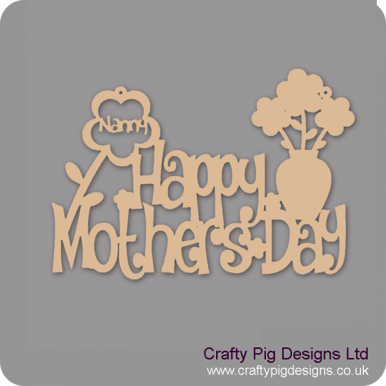 3mm MDF Happy Mother's Day (with choice of relative in flower) Mother's Day