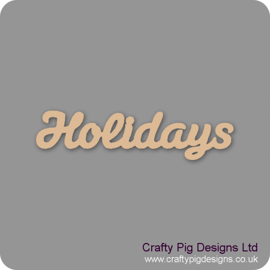 3mm MDF Holidays Word Joined In Susa Font Joined Words