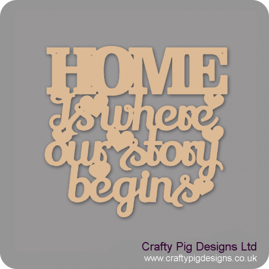 3mm MDF Home Is Where Our Story Begins (Style 1)
