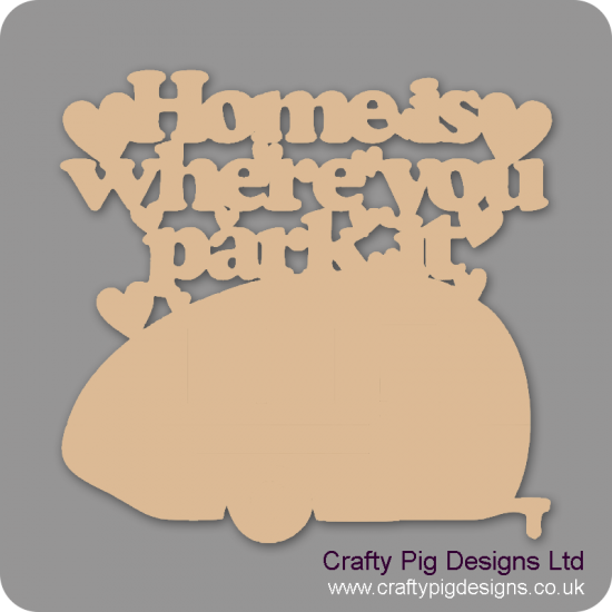 3mm MDF Home Is Where You Park It Sign With Caravan (new style) Room & Door Plaques
