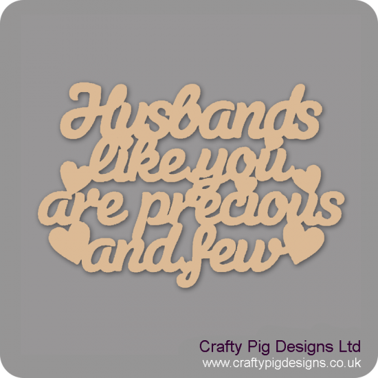 3mm MDF Husbands Like You Are Precious And Few Hanging Plaque