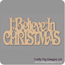 3mm MDF I Believe In Christmas With SnowFlakes - hanging sign Christmas Quotes & Signs