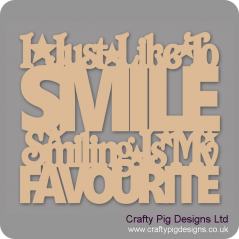3mm MDF I Just Like To Smile Smiling Is My Favourite Christmas Quotes & Signs