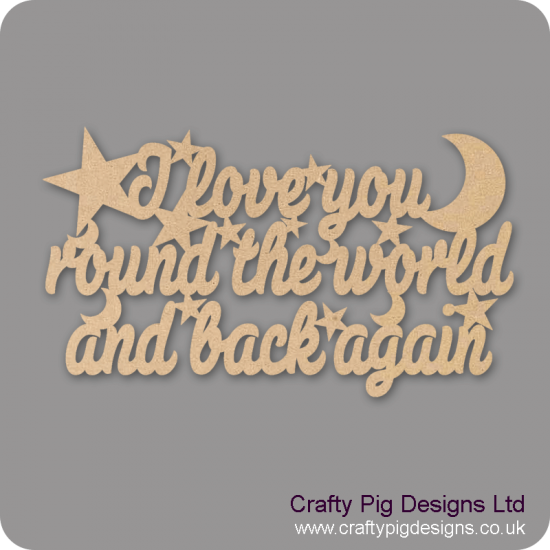 3mm MDF I Love You Round The World And Back Again Quote Valentines
