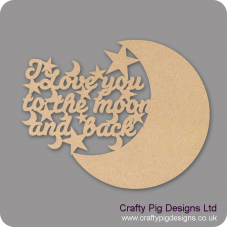 3mm MDF I Love You To The Moon And Back Quote With Moon Crescent Valentines