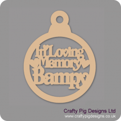 3mm MDF In Loving Memory Bampy Bauble Christmas Baubles