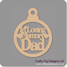 3mm MDF In Loving Memory Dad Bauble Christmas Baubles