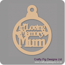 3mm MDF In Loving Memory Mum Bauble Christmas Baubles