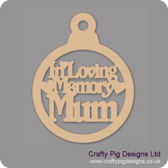 3mm MDF In Loving Memory Mum Bauble Christmas Baubles