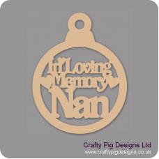 3mm MDF In Loving Memory Nan Bauble Christmas Baubles