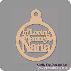3mm MDF In Loving Memory Nana Bauble Christmas Baubles