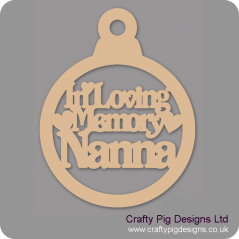 3mm MDF In Loving Memory Nanna Bauble Christmas Baubles