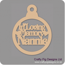 3mm MDF In Loving Memory Nannie Bauble Christmas Baubles