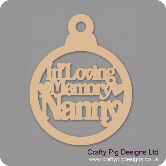 3mm MDF In Loving Memory Nanny Bauble Christmas Baubles