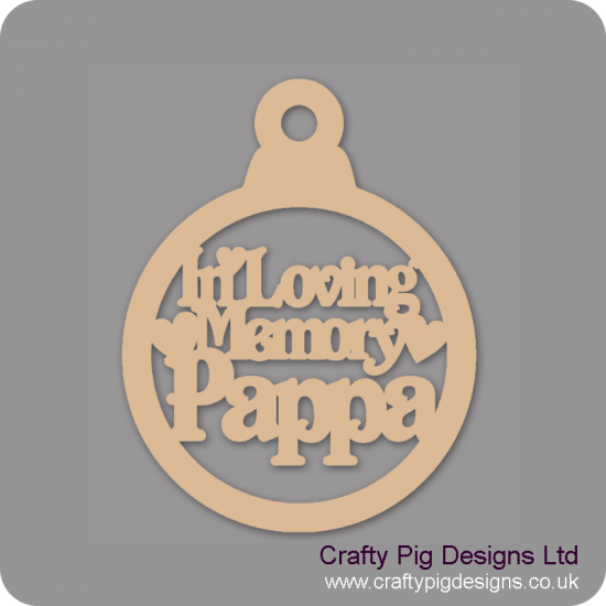 3mm MDF In Loving Memory Pappa Bauble Christmas Baubles