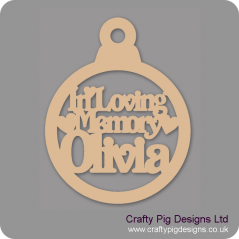 3mm MDF In Loving Memory (with name) Bauble Personalised and Bespoke