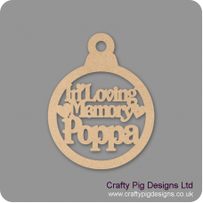3mm MDF In Loving Memory Poppa Bauble Christmas Baubles