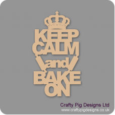 3mm MDF Keep Calm And Bake On Home