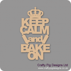 3mm MDF Keep Calm And Bake On