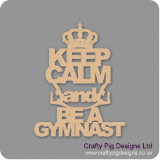 3mm MDF Keep Calm And Be A Gymnast Home