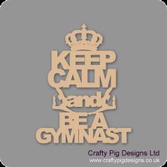 3mm MDF Keep Calm And Be A Gymnast